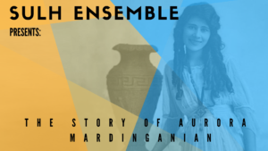 Sulh Presents: The Story of Aurora Mardiganian @ Paul W. Ogle Cultural and Community Center